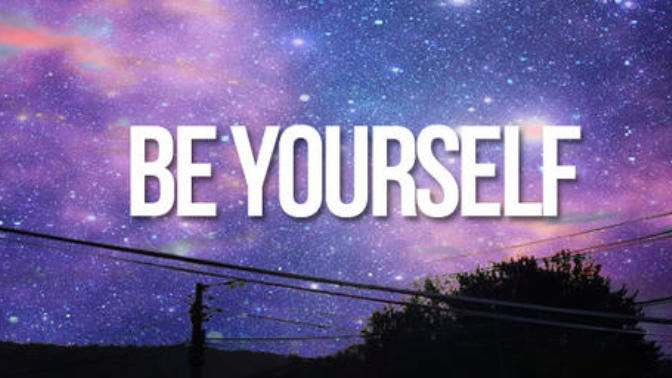 The real meaning of being yourself