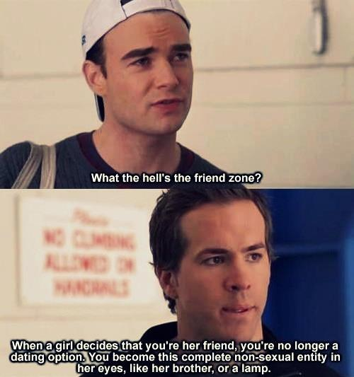 The Friend Zone is as real of a place as Narnia!!!