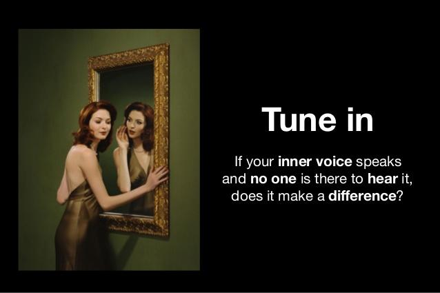 finding the inner voice Finding your inner voice here are a few simple ways to help you hear and stay connected to your inner voice.