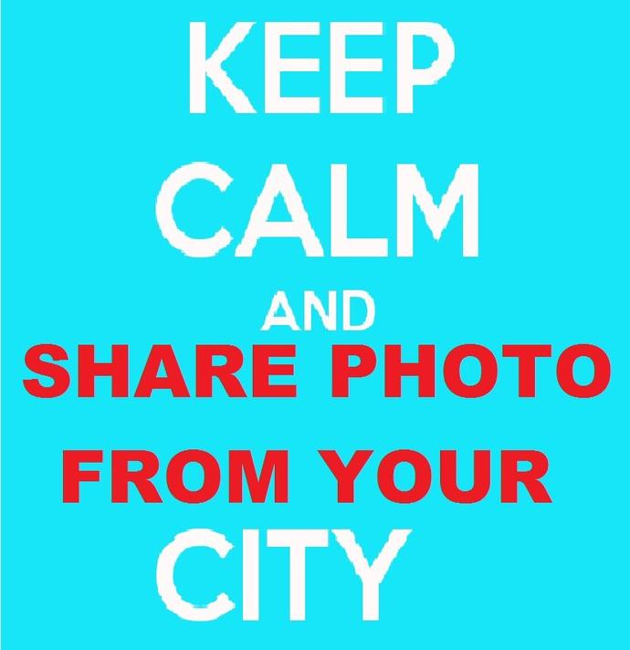 Keep calm and share a photo of your city