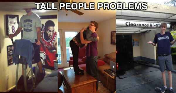 Problems Only Tall People Understand