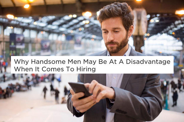The real struggles of being a handsome man
