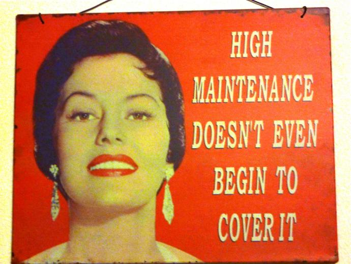 High Maintenance? Get off your High Horse! Or