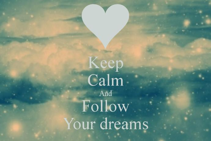 Follow your dreams with the right idea.