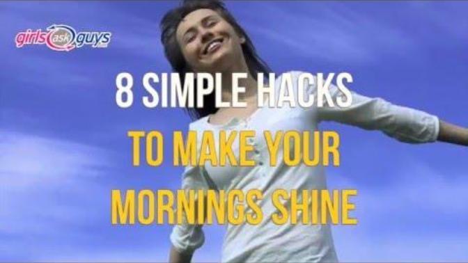 8 Simple Hacks To Make Your Mornings Shine