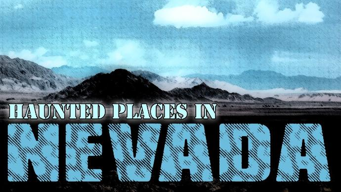 Haunted places in my state, Nevada
