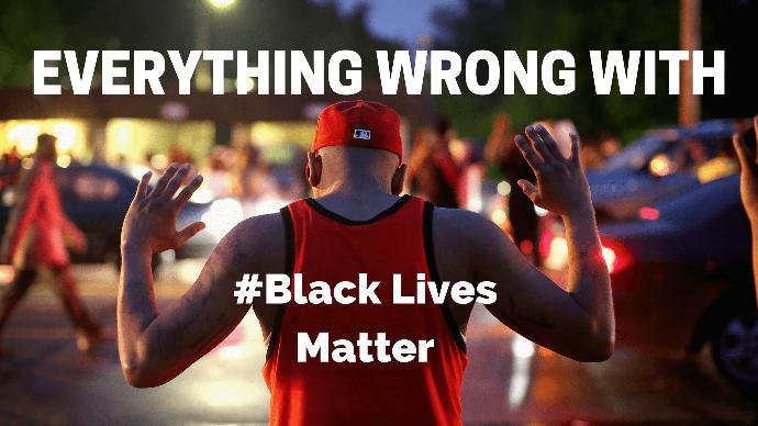 """Why I Despise """"Black Lives Matter"""""""
