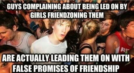 So You Wish to Guarantee Yourself a Place in the 'Friend-Zone', eh?