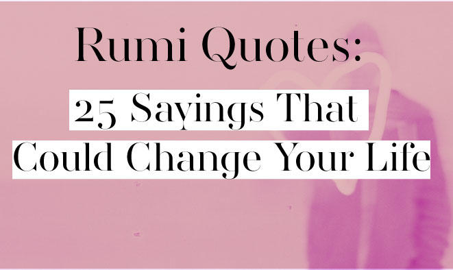 Rumi's quotes and sayings and their wonders