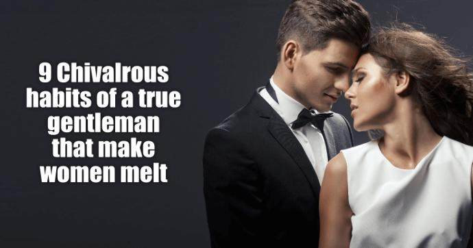 Why Chivalry is a Sign of Respect and Love to Women