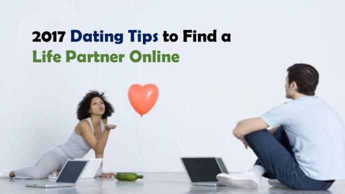5 Tips to Find Your Best Life Partner Online in 2017