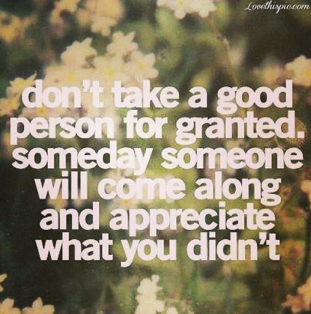 The Spice of Life: Never Take Someone For Granted