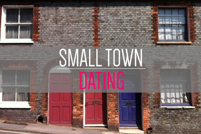 Three Things I have learned about small town dating