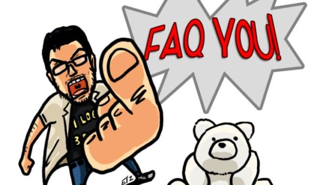 FAQ You Gag! A Collection of Our Beloved Frequently Asked Questions