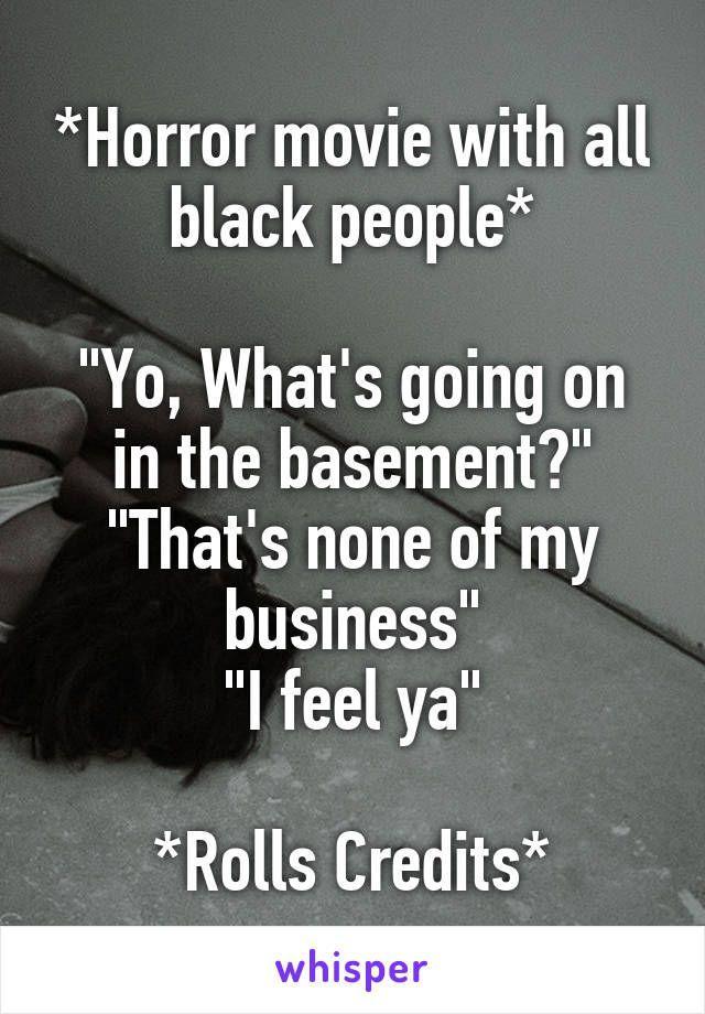 Do Black People Always Die First in Horror Movies?