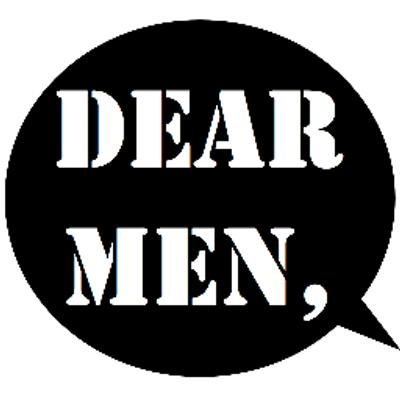 Dear Men: Suck It The F%$k Up!