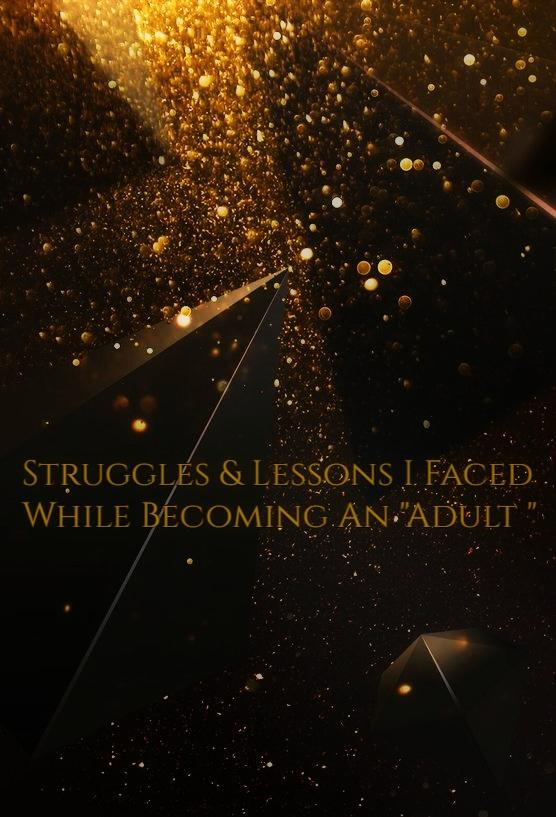 Struggles & Lessons I Faced While Becoming An