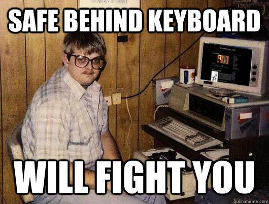 I hide in my parents basement where I feel safe..