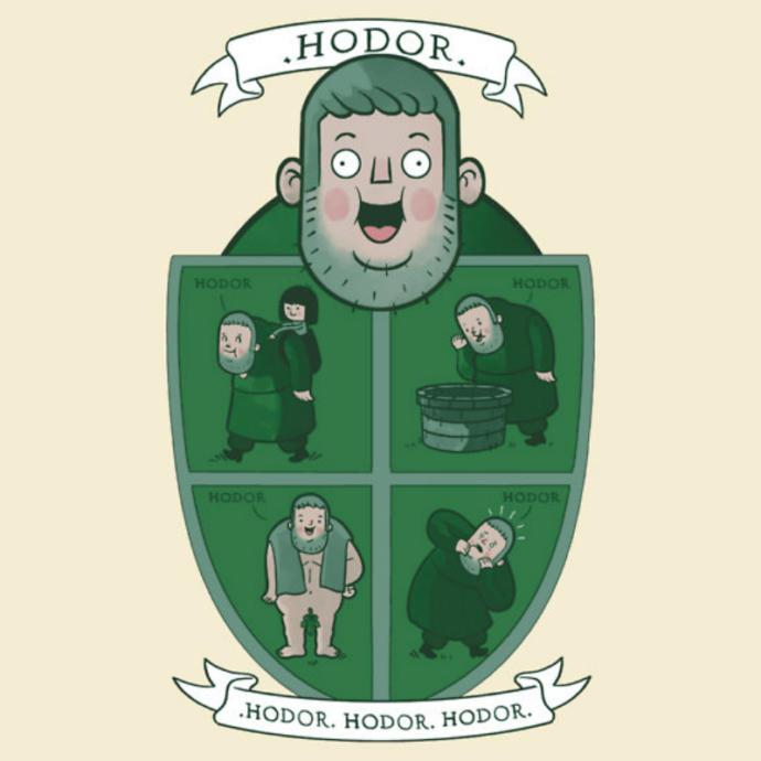 Don't hold the door... hold the door... hold door... hodor... hoor... whore?