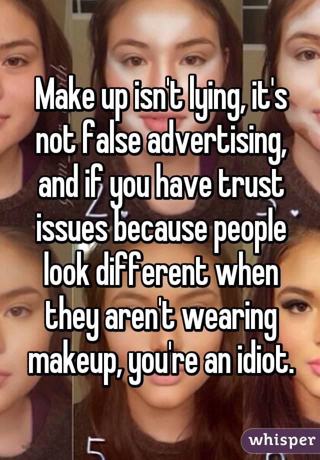 PSA: Regarding Makeup And Being Called 'Fake'