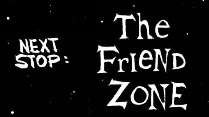 Breaking out the Friend Zone