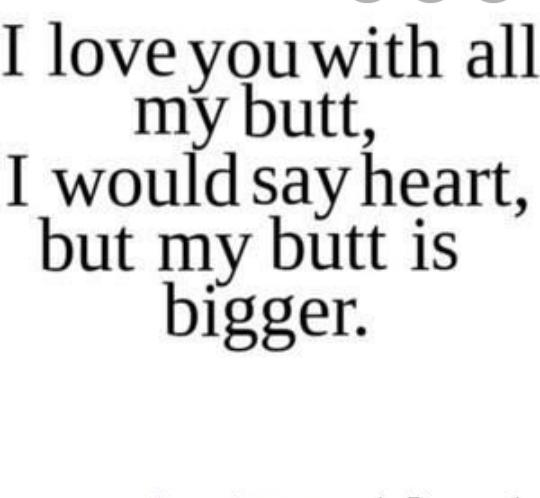 """Thats what they mean by """"loving butt""""?🤔"""