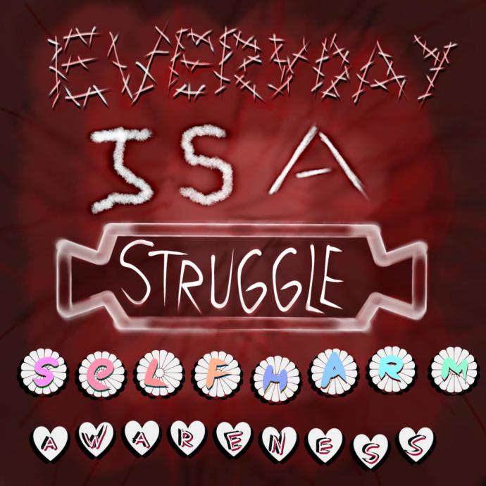 Raising awareness for Self Harm Struggle.
