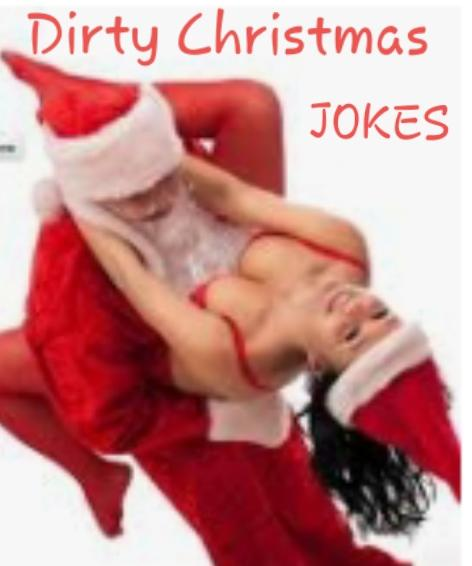 HOE HOE HOE YOUR WAY TO Dirty Christmas Jokes Cuz Christmas Is A CUMMIN...
