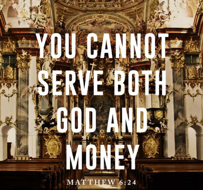 Revisiting the idea of Money verses God in the Bible