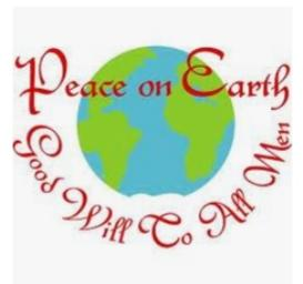 PEACE ON EARTH, GOOD WILL TO ALL!