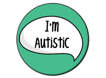 """ID: Button that says, """"Im Autistic"""""""