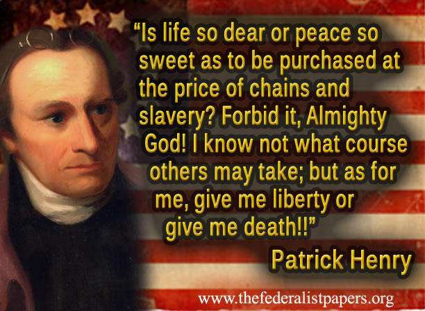 The immediate fate of a nation: Give me liberty or give me death!