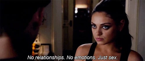 That is why friends with benefits exist