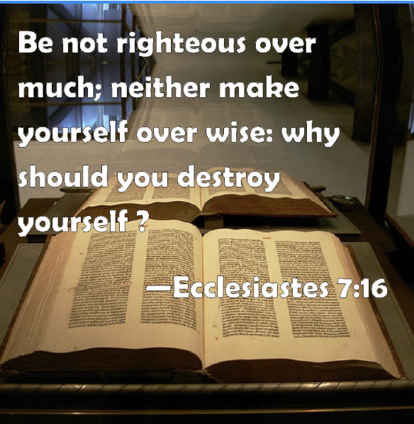 Why the bible warns against being overly righteous or overly wise