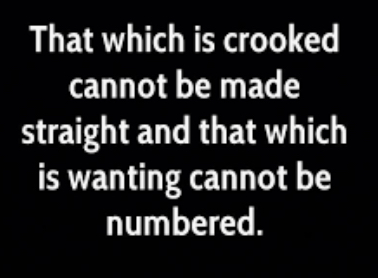Why the bible says what is crooked cannot be straightened