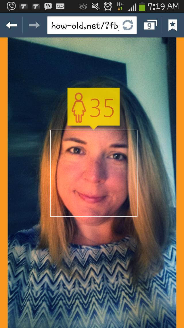 Use this link and it predicts how old you are. How old do you look?