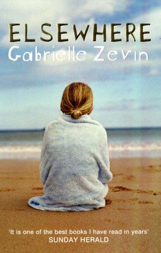Have you ever read the book Elsewhere by Gabrielle Zevin?