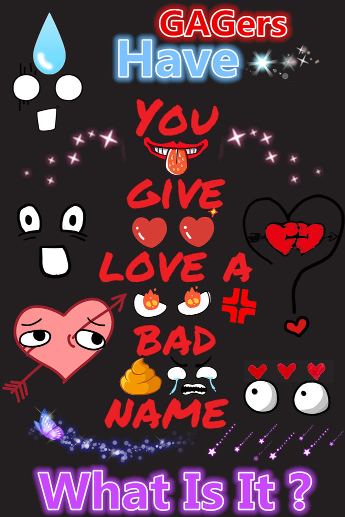 Have You Give Love A Bad Name? If You Did Then What Is It?