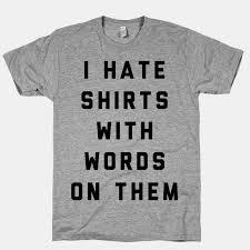 shirts with words on them?