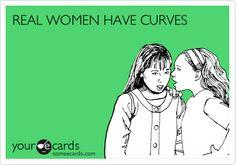 Do you believe that a woman with no curves is less of a woman?