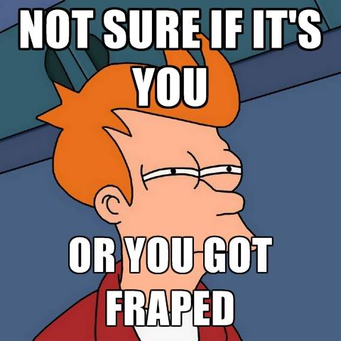 Have you ever been fraped?