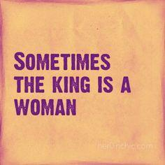 Sometimes the King is a Woman ?