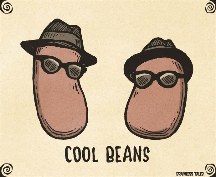 Why are beans cool?