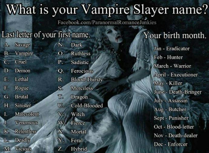 What is your vampire slayer name?