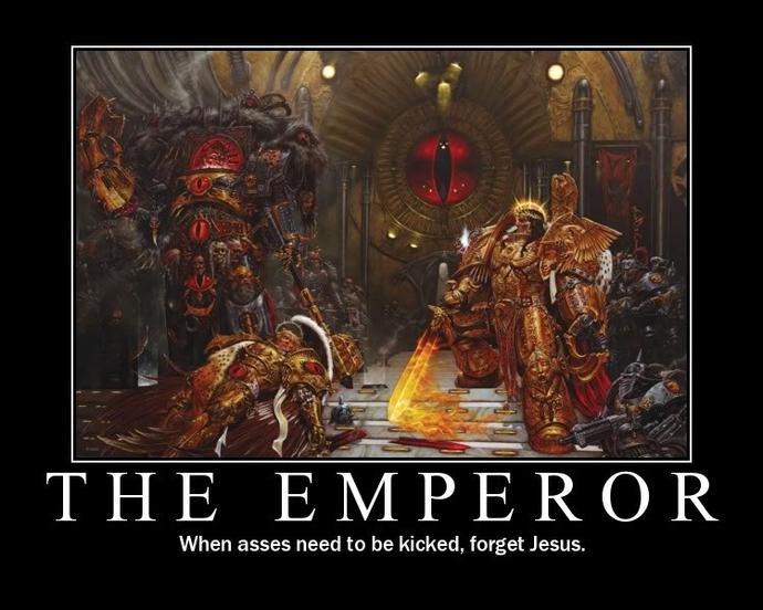 Do you follow the god emperor ?
