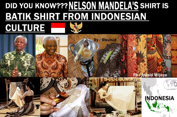 Did you know? Nelson Mandela's Shirt is Batik Shirt from Indonesian Culture?
