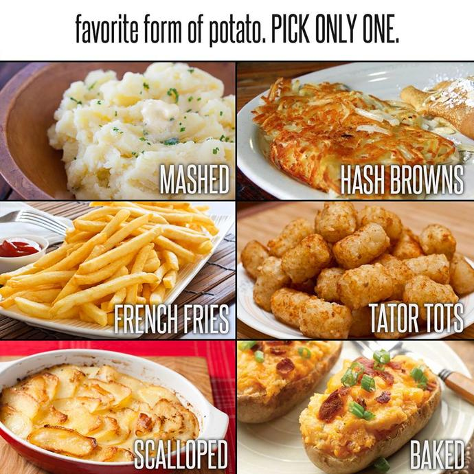 How do you like your potatoes?
