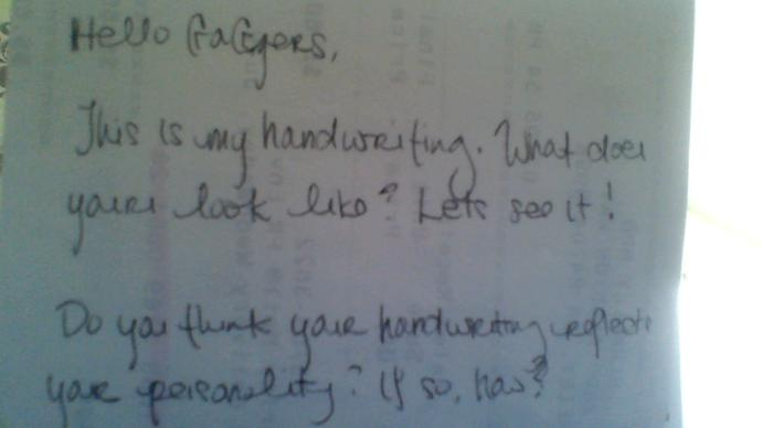 G@Ggers, lets see your handwriting?