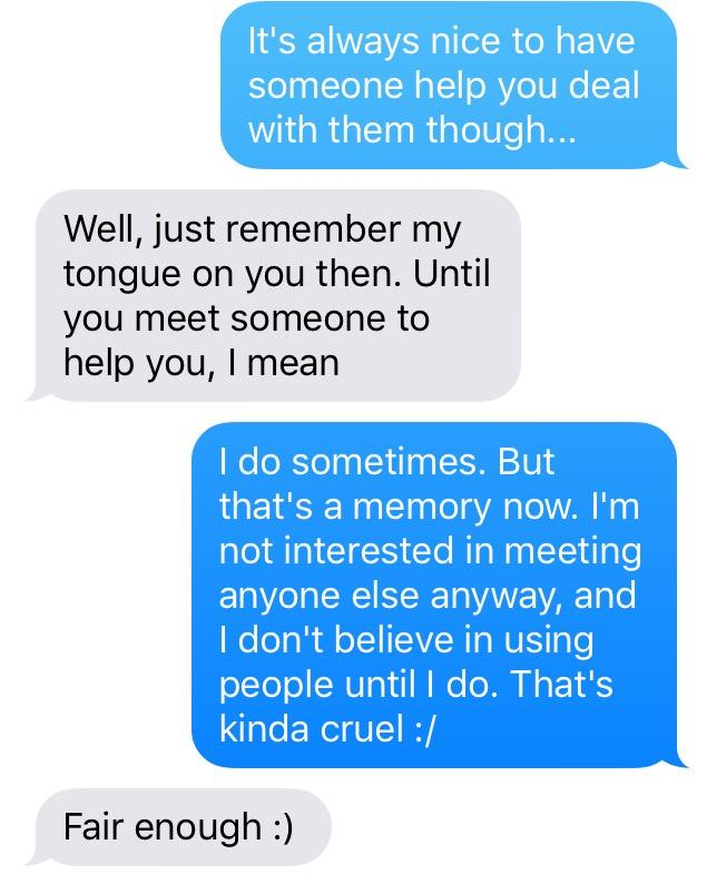 Purely a (kinda) long text conversation. Calling on experienced people to help me?