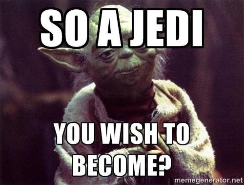 Do you think YOU have what it takes to become a JEDI?
